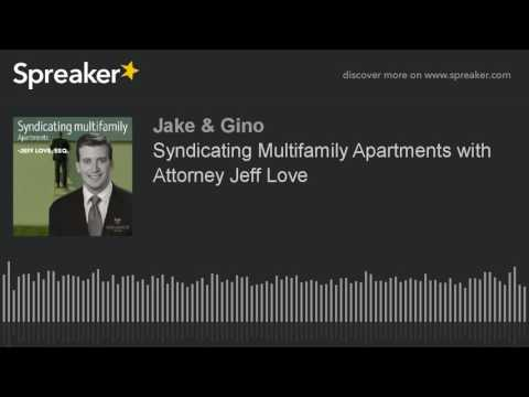 Syndicating Multifamily Apartments with Attorney Jeff Love