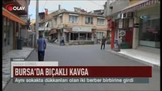 Bursa'da bıçaklı kavga  (Haber 02 08 2017)