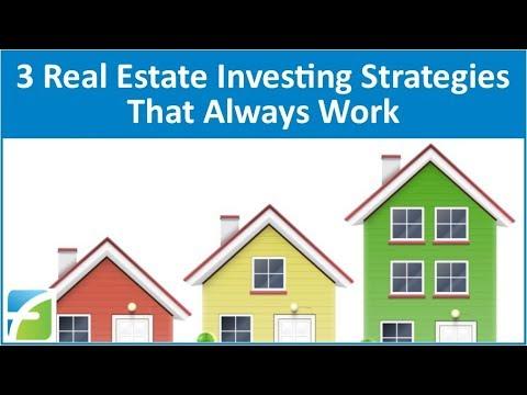 3 Real Estate Investing Strategies that Always Work