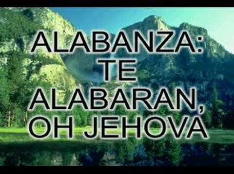 Te alabaran oh Jehova
