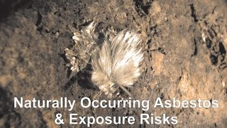 Naturally Occurring Asbestos & Exposure Risks