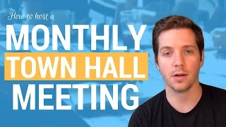 How to Host a Monthly Town Hall Meeting in an Agency? (Agenda, Purpose, Length)