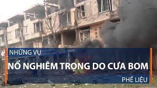 Những vụ nổ nghiêm trọng do cưa bom, phế liệu | VTC1