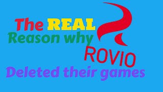 The Real Reason Why Rovio Deleted Their Games