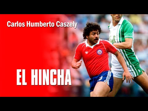 Carlos Caszely - El Hincha