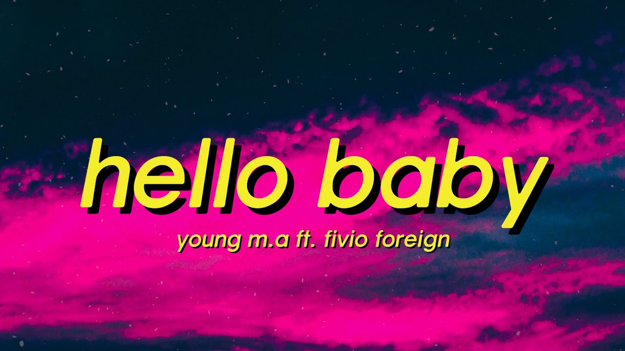 Hello Baby - Young M.A ft. Fivio Foreign (Lyrics) come get your b she on me