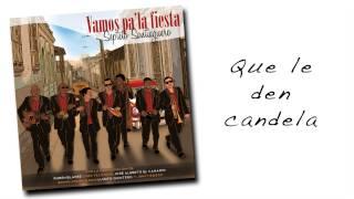 SEPTETO SANTIAGUERO - Que le den candela (feat. Edwin Colón Zayas)