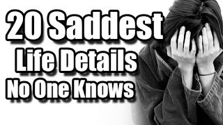 20 Saddest Life Details No One Knows from Reddit