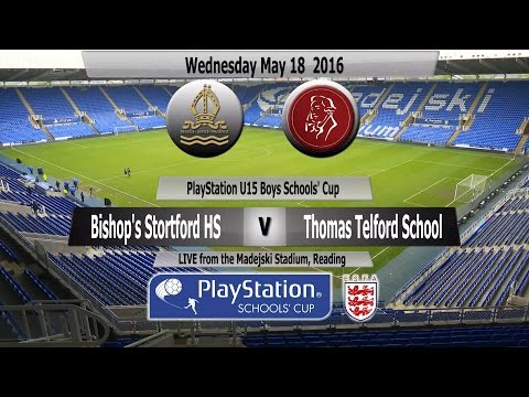 Full Match   PlayStation U15 Schools Cup   Bishop Stortford High School v Thomas Telford School