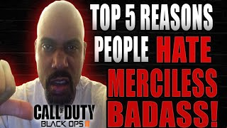 TOP 5 REASONS PEOPLE HATE MERCILESS BADASS - BLACK OPS 3 HARDCORE FREE FOR ALL AT ITS FINEST