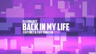 Fly Project - Back In My Life (Itay Erez & Itay Yonatan Remix)