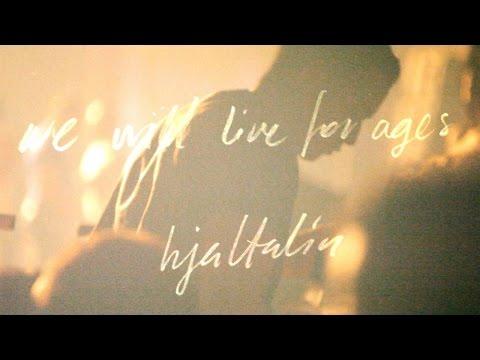 Hjaltalín - We Will Live For Ages