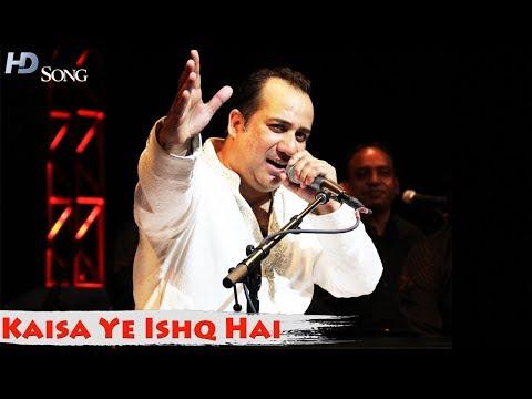 Kaisa Yeh Ishq Hai Ajab Sa Risk Hai   Performance  Ustad Rahat Fateh Ali Khan