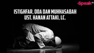 Video Istigfar, Doa, dan Muhasabah   Ust  Hanan Attaki download MP3, 3GP, MP4, WEBM, AVI, FLV November 2017