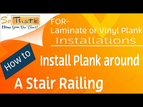 How to install Laminate or vinyl plank around a railing(banister)