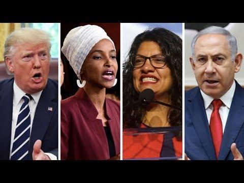 Trump Tweets, Then Netanyahu Bans Reps. Ilhan Omar & Rashida Tlaib From Israel