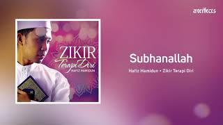 Subhanallah - Hafiz Hamidun (Zikir Terapi Diri)
