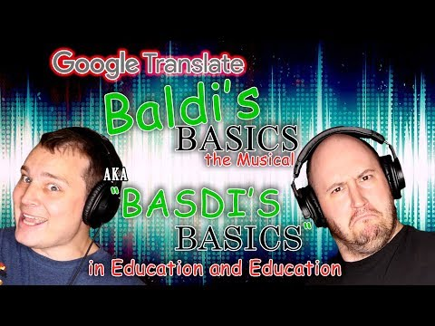 "BALDI'S BASICS: Google Translated (aka ""Basdi's Basics in Education & Education"")"