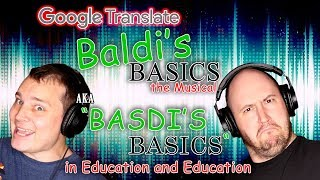 "BALDI'S BASICS: Google Translated (aka ""Basdi's Basics in Education & Education"")"