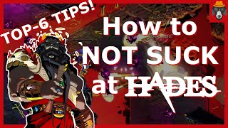 How to NOT SUCK at Hades | Top 6 Tips