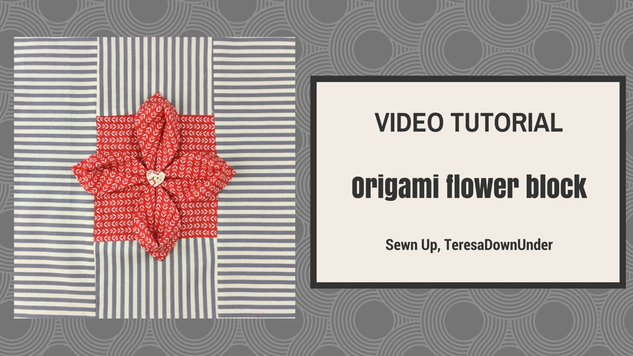 Origami Flower Quilt Block Tutorial Youtube