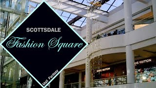 (NEW YEARS SPECIAL) FULL TOUR - SCOTTSDALE FASHION SQUARE | MALL FANTASY