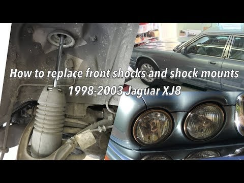 2003 XJ8 Jaguar replace front shocks and shock mounts