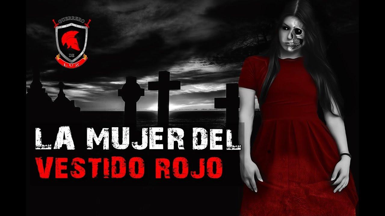 La Mujer Del Vestido Rojo Historia De Terror