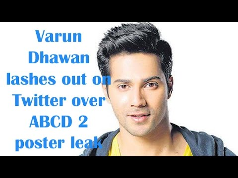 Varun Dhawan lashes out over ABCD 2 poster leak | Hindi ...