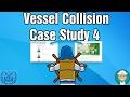 Vessel Collision Case Study 4