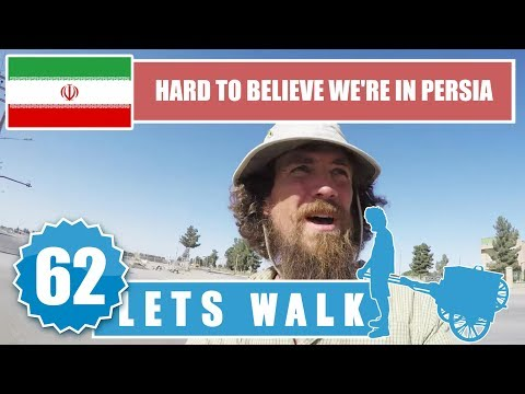 Let's Walk 62: Iran - Hard To Believe We're In Persia