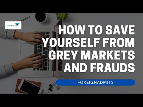 How to save yourself from grey markets and frauds?   ForeignAdmits