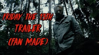 Friday the 13th Trailer (Fan Made)