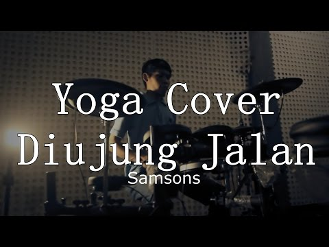 Samsons cover Diujung Jalan by Yoga