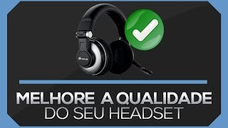 como remover ruido do headset