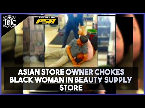 The Israelites: Asian Storeowner Chokes Black Woman In Beauty Shop!!! (Deut.28:43)