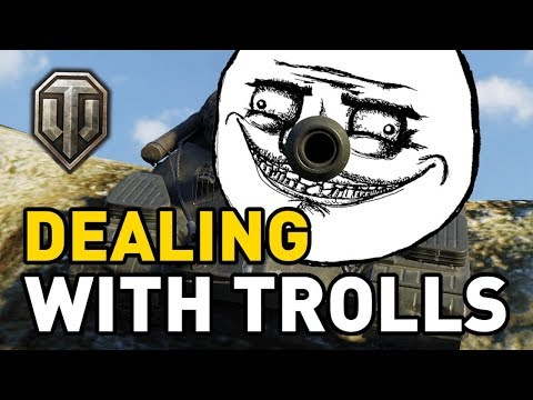 World of Tanks || DEALING WITH TROLLS