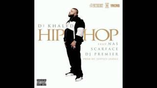 DJ Khaled - Hip Hop feat. Nas, Scarface & DJ Premier (CDQ)