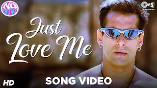 Just Love Me Main Akela Video Song No Entry Salman Khan Sonu Nigam Anu Malik