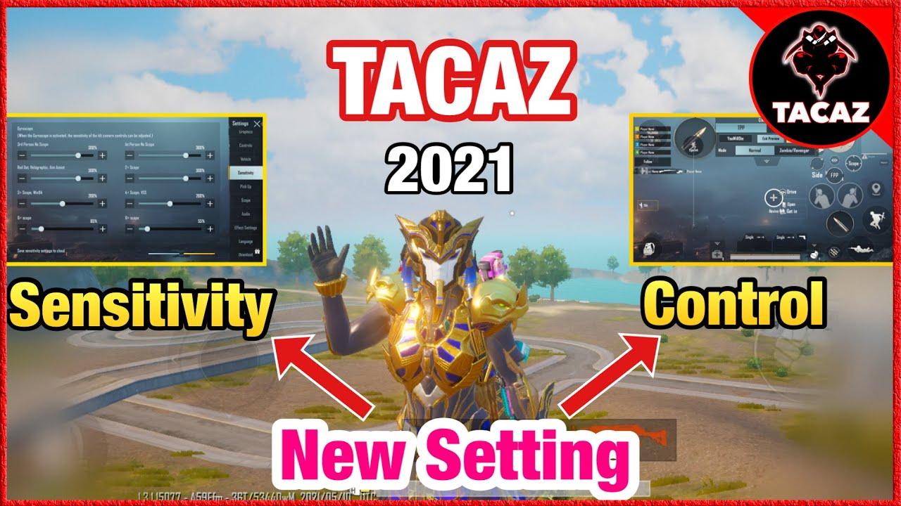 SETTINGS CONTROL + SENSIVITY NEW 2021 TACAZ | PUBG MOBILE