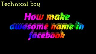How To Make Stylish Long Name ID in Facebook