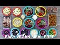EASY VEGAN MEAL PREP | 12 Healthy Meals + Snacks