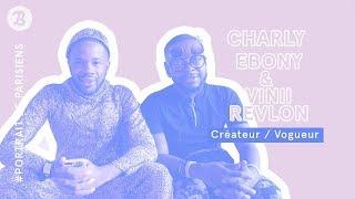 [ PORTRAITS DE PARISIENS ] Rencontre avec Charly Ebony &  Vinii Revlon - Créateur Vogueur