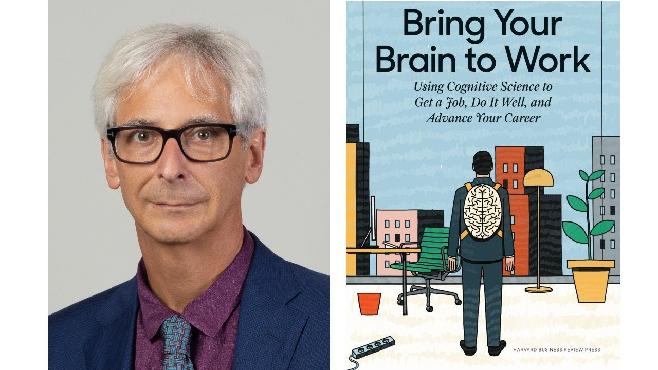 Image for Bring Your Brain to Work: Using Cognitive Science to Get a Job, Do it Well, and Advance Your Career webinar