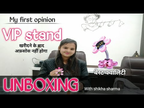 VIP Stand, Flexible Mobile Stand, Cheapest Mobile Stand,vip Stand Unboxing