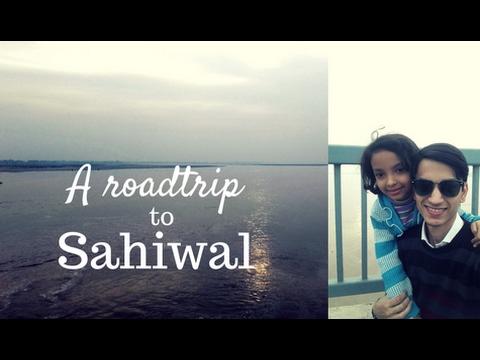 A Roadtrip to Sahiwal!