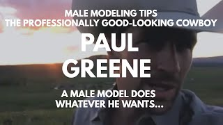 "male modeling tips ""the professionally good looking cowboy"""