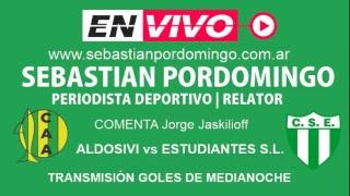 ALDOSIVI vs ESTUDIANTES DE SAN LUIS.  (Relata: Sebastián Pordomingo  (AUDIO EN VIVO)