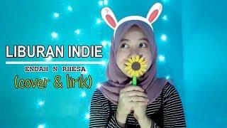 (cover & lirik) LIBURAN INDIE - ENDAH N RHESA