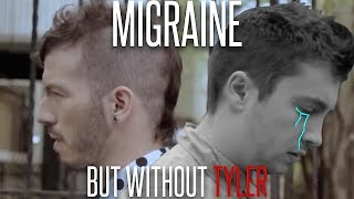 MIGRAINE BUT WITHOUT TYLER - Twenty One Pilots [Official Video]